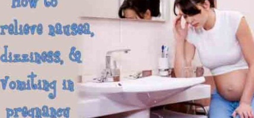 nausea, dizziness and vomiting in pregnancy