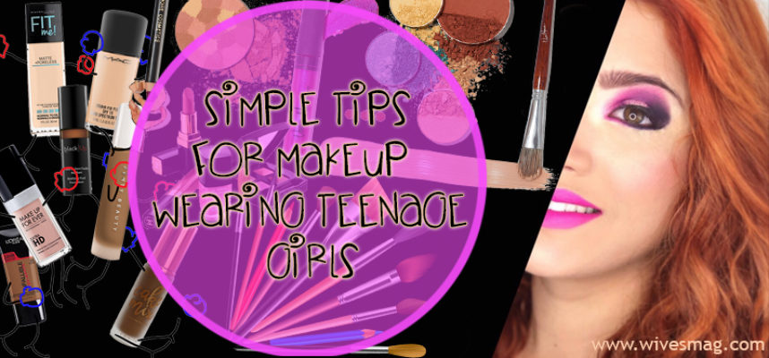 simple tips for teenage makeup wearing girls